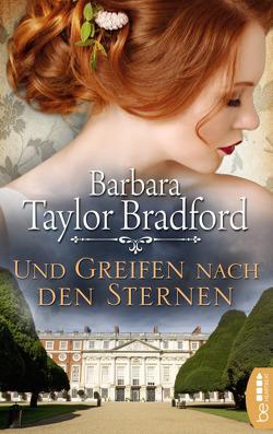 Und greifen nach den Sternen von Schleichert,  Sonja, Taylor Bradford,  Barbara