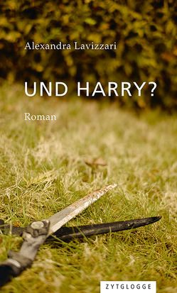 Und Harry? von Lavizzari,  Alexandra