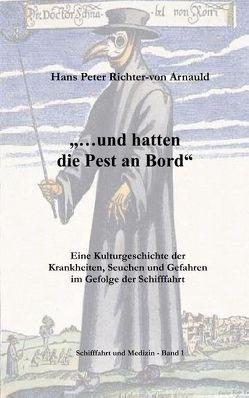 … und hatten die Pest an Bord von Richter-von Arnauld,  Hans Peter