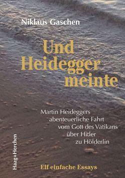 Und Heidegger meinte von Gaschen,  Niklaus