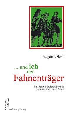 … und ich der Fahnenträger von Oker,  Eugen, Wittmann,  Reinhard