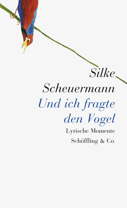 Und ich fragte den Vogel von Scheuermann,  Silke, Spiegel,  Hubert