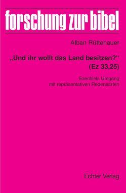 """""""Und ihr wollt das Land besitzen?"""" (Ez 33,25) von Fischer,  Georg, Rüttenauer,  Alban, Söding,  Thomas"""