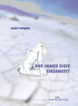 Und immer diese Einsamkeit von Werner,  Horst