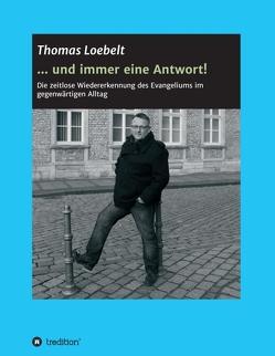 … und immer eine Antwort! von Loebelt,  Thomas