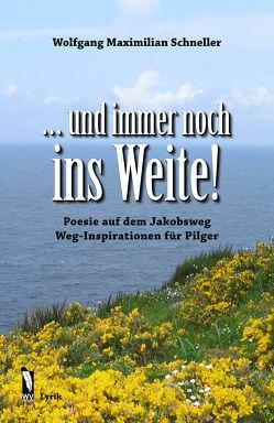 … und immer noch ins Weite! von Schneller,  Wolfgang Maximilian