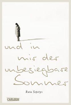 Und in mir der unbesiegbare Sommer von Ahrens,  Henning, Sepetys,  Ruta