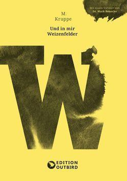 Und in mir Weizenfelder von Benecke,  Mark, Kruppe,  M.