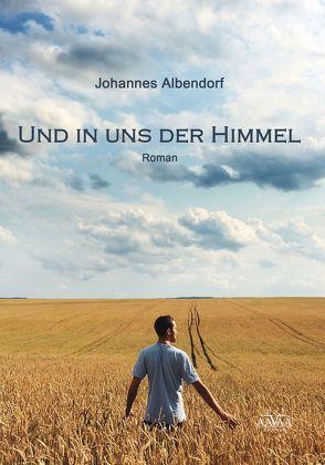 Und in uns der Himmel von Albendorf,  Johannes