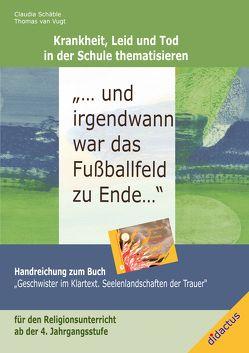 … und irgendwann war das Fußballfeld zu Ende! von Schäble,  Claudia, van Vugt,  Thomas