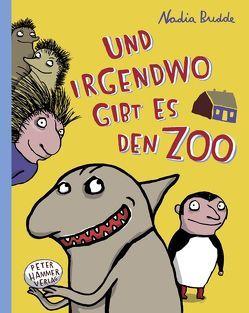 Und irgendwo gibt es den Zoo von Budde,  Nadia