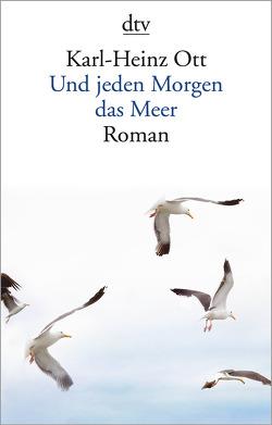 Und jeden Morgen das Meer von Ott,  Karl-Heinz