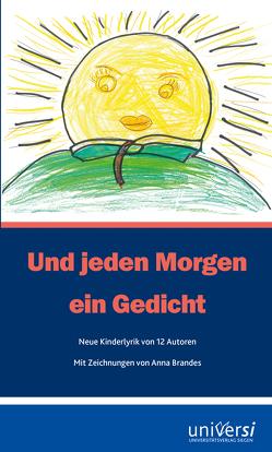 Und jeden Morgen ein Gedicht von Brandes,  Anna, Gutzschhahn,  Uwe-Michael, Mikota,  Jana, Wanning,  Berbeli