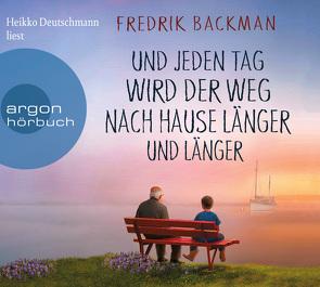 Und jeden Tag wird der Weg nach Hause länger und länger von Backman,  Fredrik, Deutschmann,  Heikko, Werner,  Stefanie