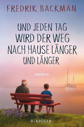 Und jeden Tag wird der Weg nach Hause länger und länger von Backman,  Fredrik, Werner,  Stefanie