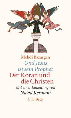 Und Jesus ist sein Prophet von Bazargan,  Mehdi, Gerhold,  Markus, Kermani,  Navid