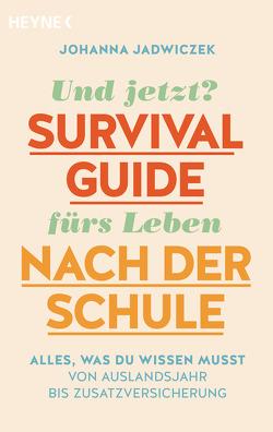 Und jetzt? Der Survival-Guide fürs Leben nach der Schule von Jadwiczek,  Johanna