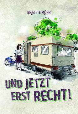 Und jetzt erst Recht! von Möhr,  Brigitte, ViCON,  Verlag