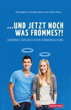 … und jetzt noch was Frommes von Bingener,  Dirk, Köster,  Christoph, Otten,  Peter