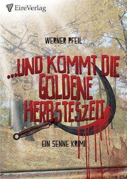 Und kommt die goldene Herbsteszeit von Pfeil,  Werner