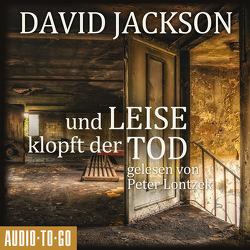 Und leise klopft der Tod von Jackson,  David, Lontzek,  Peter