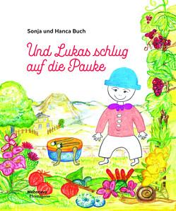 Und Lukas schlug auf die Pauke von Buch,  Hanca, Buch,  Sonja