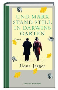 Und Marx stand still in Darwins Garten von Jerger,  Ilona