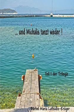 …und Michalis tanzt wieder! von Laftsidis-Krüger,  Maria