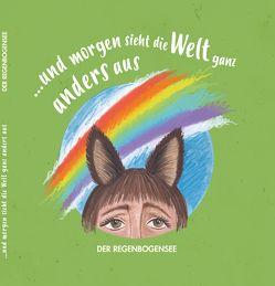 …und morgen sieht die Welt ganz anders aus: Der Regenbogensee von Florenz,  Charlee, Zerner,  Eva Marie