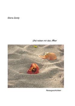 Und neben mir das Meer von Zardy,  Elena