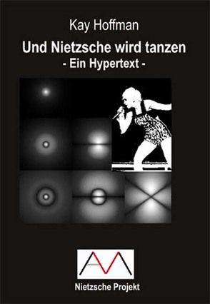 Und Nietzsche wird tanzen von Hoffman,  Kay