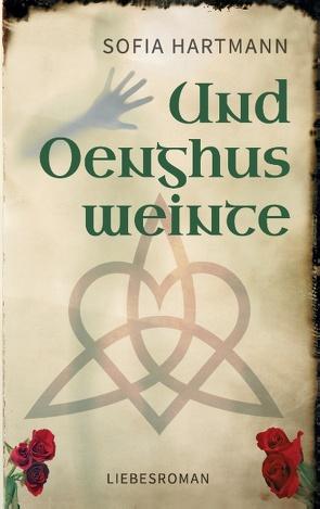 Und Oenghus weinte von Hartmann,  Sofia