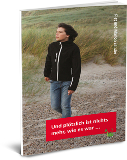 Und plötzlich ist nichts mehr, wie es war … von Sander,  Piet
