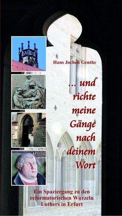 … und richte meine Gänge nach deinem Wort von Bremen-Kausch,  Barbara, Genthe,  Hans Jochen, Schirmer,  Hans Werner