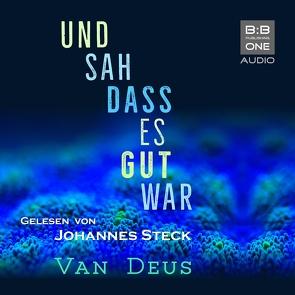 UND SAH DASS ES GUT WAR von Deus,  Van, Steck,  Johannes