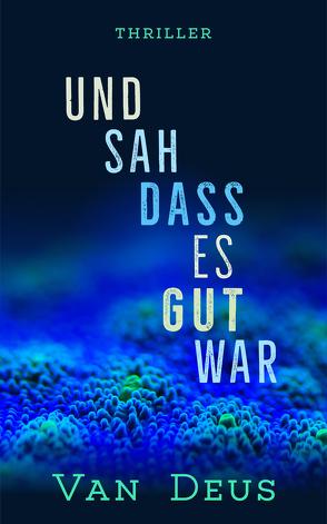 UND SAH DASS ES GUT WAR von Deus,  Van