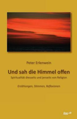 Und sah die Himmel offen von Erlenwein,  Peter