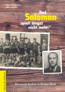 """""""Und Salomon spielt längst nicht mehr."""" von Deloie,  Ingo, Rohrkamp,  René"""