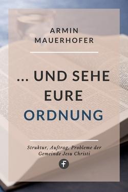 … und sehe eure Ordnung von Mauerhofer,  Armin