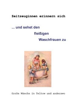 … und sehet den fleißigen Waschfrauen zu von Hintze,  Gertrud, Hörath,  Helma