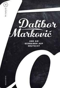 Und Sie schreiben auf Deutsch? von Markovic,  Dalibor