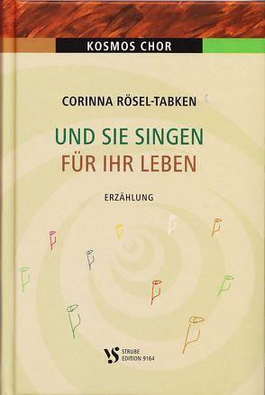 Und sie singen für ihr Leben von Rösel-Tabken,  Corinna