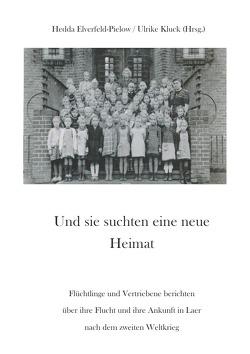 Und sie suchten eine neue Heimat von Elverfeld-Pielow,  Hedda, Kluck,  Ulrike