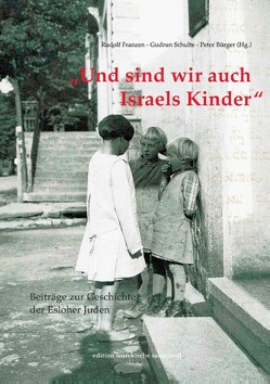 Und sind wir auch Israels Kinder von Bürger,  Peter, Franzen,  Rudolf, Schulte,  Gudrun