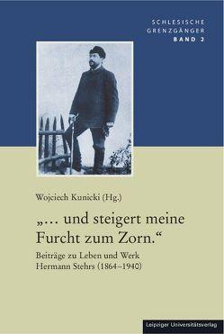 """""""… und steigert meine Furcht zum Zorn."""" von Kunicki,  Wojciech"""