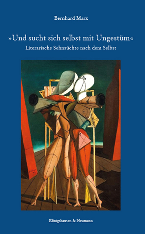 »Und sucht sich selbst mit Ungestüm« von Marx,  Bernhard
