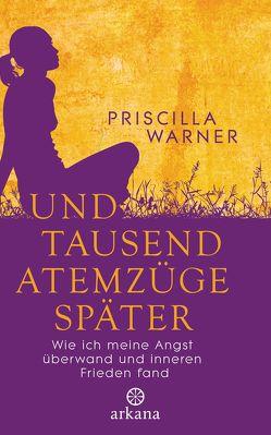 Und tausend Atemzüge später von Rahn-Huber,  Ulla, Warner,  Priscilla