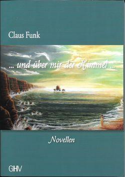 … und über mir der Himmel … von Funk,  Claus