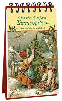 Und überall auf den Tannenspitzen von Hauptmann,  Karin, Kleinschrot,  Katrin, Mauder,  Katharina