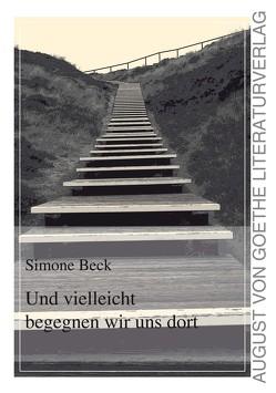 Und vielleicht begegnen wir uns dort von Beck,  Simone